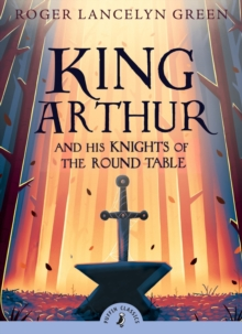 King Arthur and His Knights of the Round Table, Paperback Book