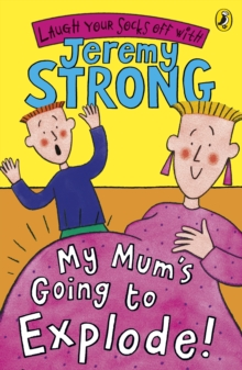 My Mum's Going to Explode!, Paperback Book