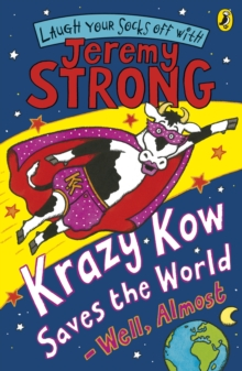 Krazy Kow Saves the World - Well, Almost, Paperback Book