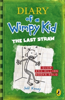 Diary of a Wimpy Kid: The Last Straw (Book 3), Paperback / softback Book