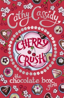 Chocolate Box Girls: Cherry Crush : Cherry Crush, Paperback Book