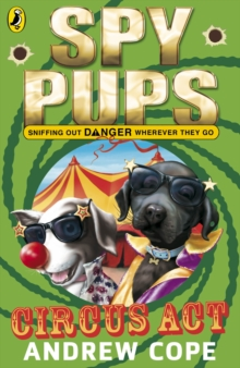 Spy Pups Circus Act, Paperback Book