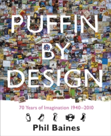Puffin By Design : 2010 70 Years of Imagination 1940 - 2010, Paperback Book