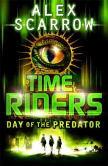 TimeRiders: Day of the Predator (Book 2), Paperback / softback Book