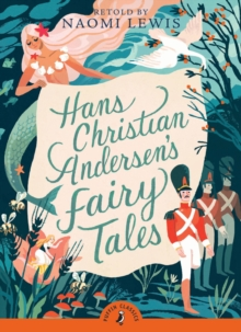 Hans Andersen's Fairy Tales : Retold by Naomi Lewis, Paperback Book