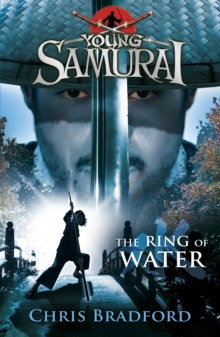 The Ring of Water (Young Samurai, Book 5), Paperback / softback Book