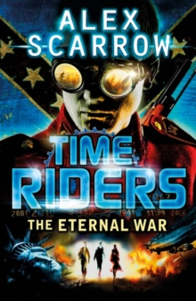 TimeRiders: The Eternal War (Book 4), Paperback / softback Book