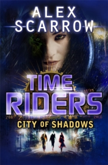 TimeRiders: City of Shadows (Book 6), Paperback Book