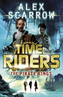 TimeRiders: The Pirate Kings (Book 7), Paperback Book