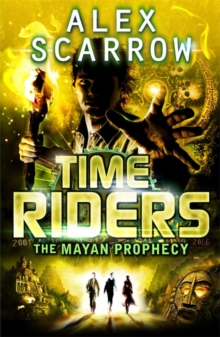TimeRiders: The Mayan Prophecy (Book 8), Paperback / softback Book