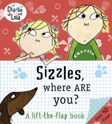 Charlie and Lola: Sizzles, Where are You?, Board book Book