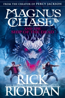 Magnus Chase and the Ship of the Dead (Book 3), Paperback / softback Book