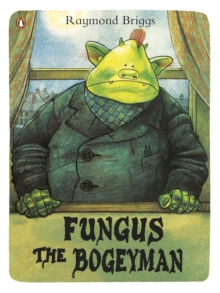 Fungus the Bogeyman, Paperback / softback Book