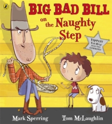 Big Bad Bill On The Naughty Step, Paperback Book