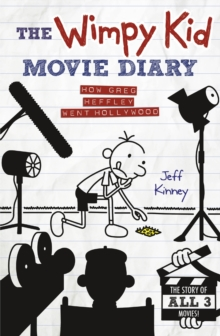 The Wimpy Kid Movie Diary : How Greg Heffley Went Hollywood, Hardback Book