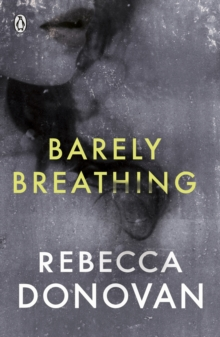 Barely Breathing (The Breathing Series #2), Paperback Book