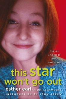 This Star Won't Go out : The Life and Words of Esther Grace Earl, Paperback Book