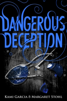 Dangerous Deception : (Dangerous Creatures Book 2), Paperback Book
