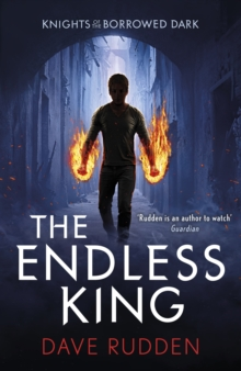 The Endless King (Knights of the Borrowed Dark Book 3), Paperback / softback Book