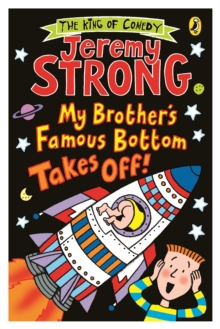My Brother's Famous Bottom Takes Off!, Paperback / softback Book