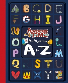 Adventure Time: an Algebraic A to Z, Hardback Book