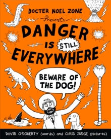 Danger is Still Everywhere: Beware of the Dog (Danger is Everywhere book 2), Paperback Book