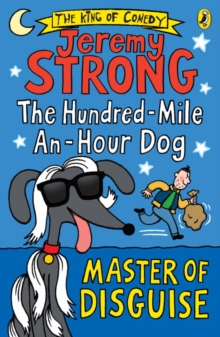 The Hundred-Mile-an-Hour Dog: Master of Disguise, Paperback / softback Book