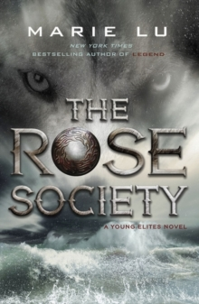 The Rose Society (The Young Elites book 2), Paperback Book