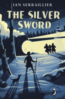 The Silver Sword, Paperback / softback Book
