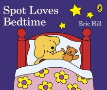 Spot Loves Bedtime, Board book Book