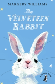 The Velveteen Rabbit : Or How Toys Became Real, Paperback / softback Book