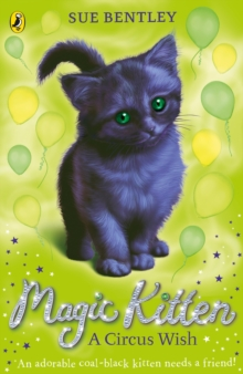 Magic Kitten: A Circus Wish, Paperback Book