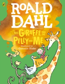The Giraffe and the Pelly and Me (Colour Edition), Paperback / softback Book