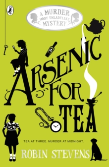 Arsenic For Tea : A Murder Most Unladylike Mystery, Paperback / softback Book