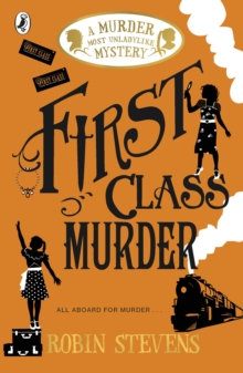 First Class Murder : A Murder Most Unladylike Mystery, Paperback / softback Book