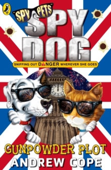 Spy Dog: The Gunpowder Plot, Paperback / softback Book