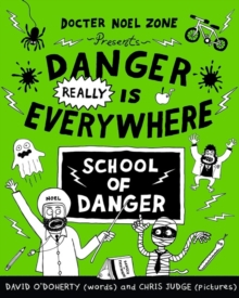 Danger Really is Everywhere: School of Danger (Danger is Everywhere 3), Paperback Book