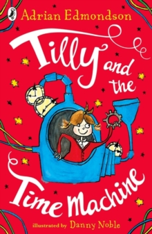 Tilly And The Time Machine, Paperback Book