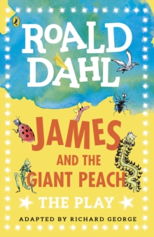 James and the Giant Peach : The Play, Paperback / softback Book
