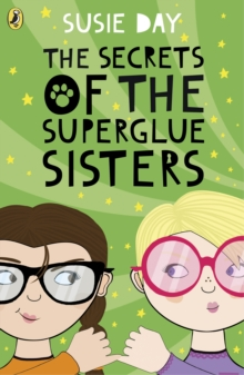 The Secrets of the Superglue Sisters, Paperback / softback Book