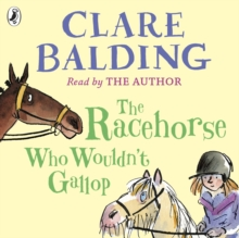The Racehorse Who Wouldn't Gallop, CD-Audio Book