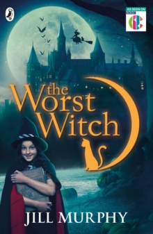 The Worst Witch : TV tie-in, Paperback Book