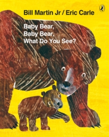 Baby Bear, Baby Bear, What do you See?, Paperback Book