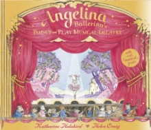 Angelina Ballerina: Pop-up and Play Musical Theatre, Hardback Book