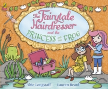 The Fairytale Hairdresser and the Princess and the Frog, Paperback / softback Book