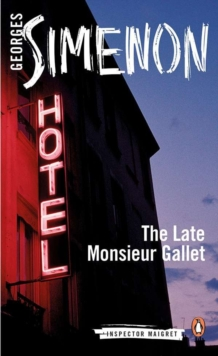 The Late Monsieur Gallet : Inspector Maigret #2, Paperback / softback Book