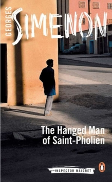 The Hanged Man of Saint-Pholien : Inspector Maigret #3, Paperback / softback Book