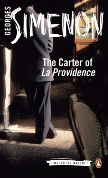 The Carter of 'La Providence' : Inspector Maigret #4, Paperback Book