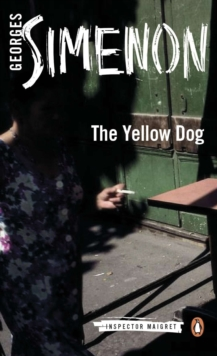 The Yellow Dog : Inspector Maigret #5, Paperback Book
