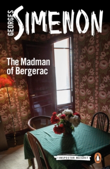 The Madman of Bergerac : Inspector Maigret #15, Paperback / softback Book